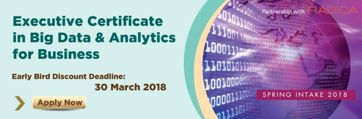 Executive Certificate in Big Data & Analytics for Business Spring Intake 2018 (Early Bird)